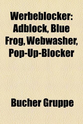 9781159345518: Werbeblocker: Adblock, Blue Frog, Webwasher, Pop-Up-Blocker