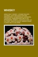 9781159348090: Whisky: Whiskybrennerei, Whiskymarke, Single-Malt-Whisky, Johnnie Walker, Talisker, Laphroaig, Glenmorangie, Bowmore, Locke's