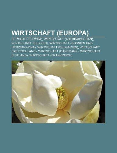 9781159351298: Wirtschaft (Europa): Europäische Wirtschafts- und Währungsunion, Europäische Freihandelsassoziation, Liste der größten Unternehmen in Europa (German Edition)