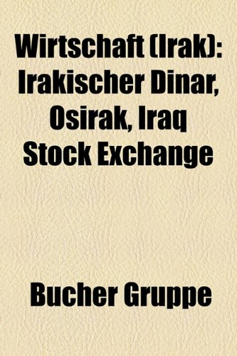 9781159351472: Wirtschaft (Irak): Irakischer Dinar, Osirak, Iraq Stock Exchange (German Edition)