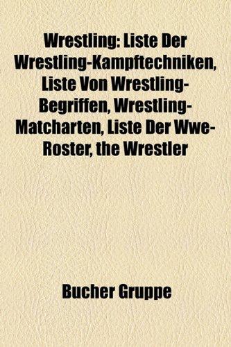 9781159355395: Wrestling: Liste Der Wrestling-Kampftechniken, Liste Der Nwa-Territorien, Liste Von Wrestling-Begriffen, Wrestling-Matcharten