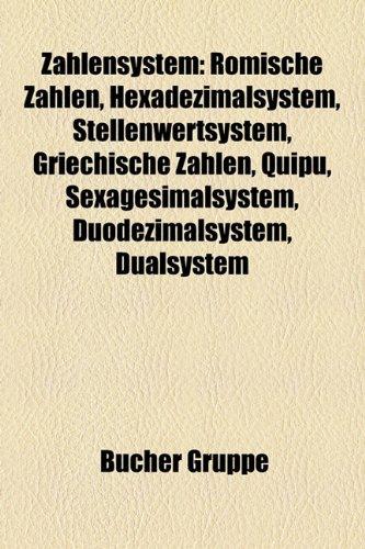 9781159357078: Zahlensystem: Hexadezimalsystem, Stellenwertsystem, Duodezimalsystem, Dualsystem, Oktalsystem, Vigesimalsystem, Zweierkomplement
