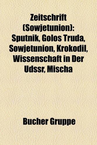 9781159358044: Zeitschrift (Sowjetunion): Sputnik, Golos Truda, Sowjetunion, Krokodil, Wissenschaft in der UdSSR, Mischa