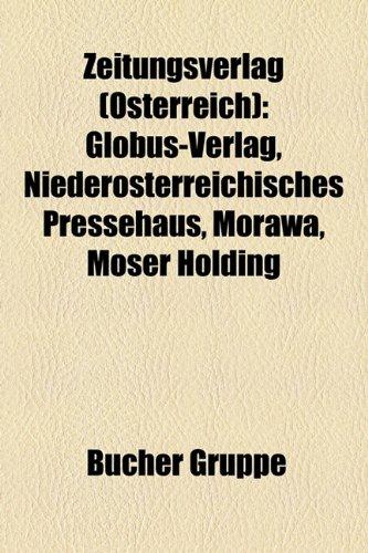 9781159358181: Zeitungsverlag (Österreich): Globus-Verlag, Niederösterreichisches Pressehaus, Morawa, Moser Holding