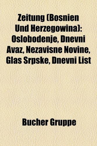 9781159358266: Zeitung (Bosnien Und Herzegowina): Oslobo?enje, Dnevni Avaz, Nezavisne Novine, Glas Srpske, Dnevni List