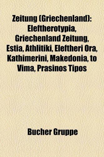 9781159358433: Zeitung (Griechenland): Eleftherotypia, Griechenland Zeitung, Estia, Athlitiki, Eleftheri Ora, Kathimerini, Makedonia, to Vima, Prasinos Tipos