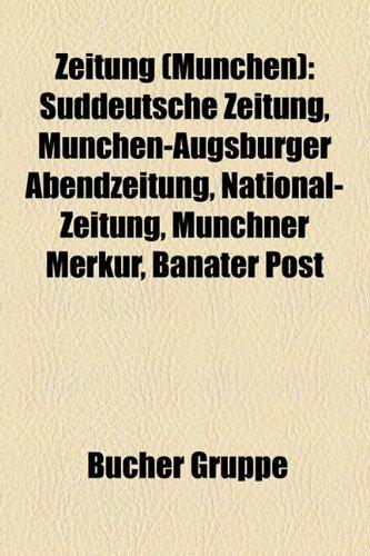 9781159358624: Zeitung (Munchen): Suddeutsche Zeitung, Munchen-Augsburger Abendzeitung, National-Zeitung, Munchner Merkur, Banater Post