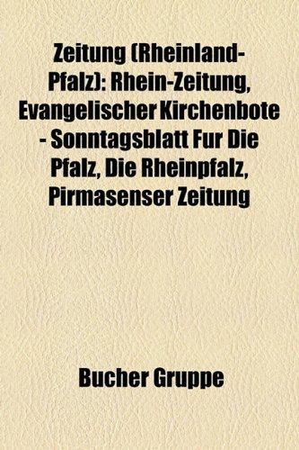 9781159358730: Zeitung (Rheinland-Pfalz): Rhein-Zeitung, Evangelischer Kirchenbote - Sonntagsblatt Fur Die Pfalz, Die Rheinpfalz, Pirmasenser Zeitung