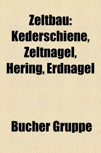 9781159359218: Zeltbau: Kederschiene, Zeltnagel, Hering, Erdnagel