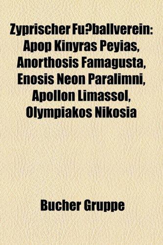9781159362126: Zyprischer Fussballverein: Apop Kinyras Peyias, Anorthosis Famagusta, Enosis Neon Paralimni, Apollon Limassol, Olympiakos Nikosia