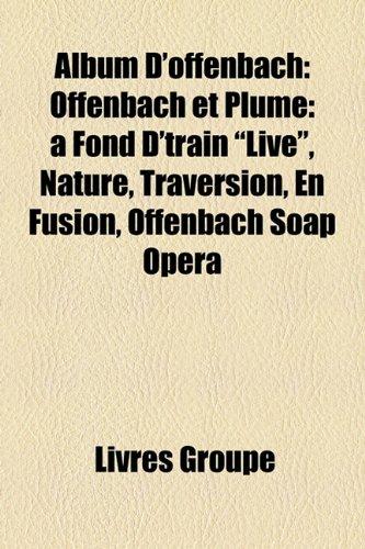 9781159371067: Album D'Offenbach: Offenbach Et Plume: Fond D'Train