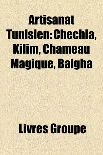 9781159386320: Artisanat Tunisien: Chchia, Kilim, Chameau Magique, Balgha