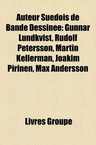 9781159391478: Auteur Suédois de Bande Dessinée: Gunnar Lundkvist, Rudolf Petersson, Martin Kellerman, Joakim Pirinen, Max Andersson (French Edition)