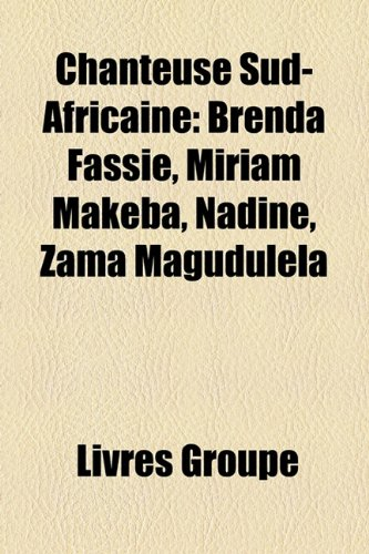 9781159408268: Chanteuse Sud-Africaine: Brenda Fassie, Miriam Makeba, Nádine, Zama Magudulela (French Edition)