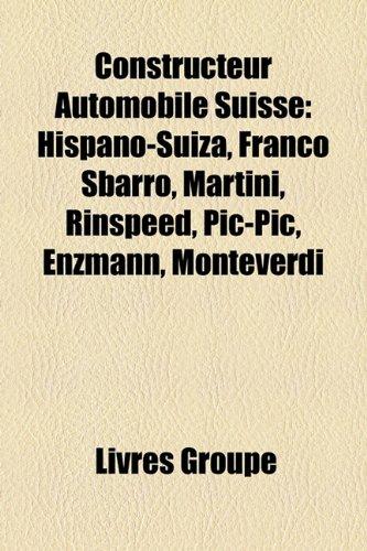 9781159432997: Constructeur Automobile Suisse: Hispano-Suiza, Franco Sbarro, Martini, Rinspeed, PIC-PIC, Enzmann, Monteverdi