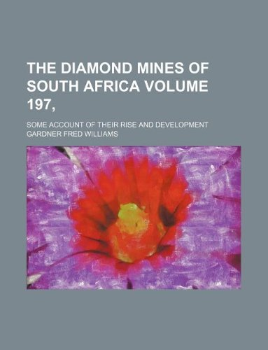 The Diamond Mines of South Africa Volume: gardner fred author