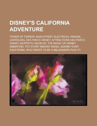 9781159451806: Disney's California Adventure: Tower of Terror, Main Street Electrical Parade, Carrousel Des Parcs Disney, Attractions Des Parcs Disney