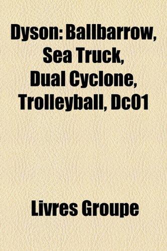 9781159458348: Dyson: Ballbarrow, Sea Truck, Dual Cyclone, Trolleyball, Dc01