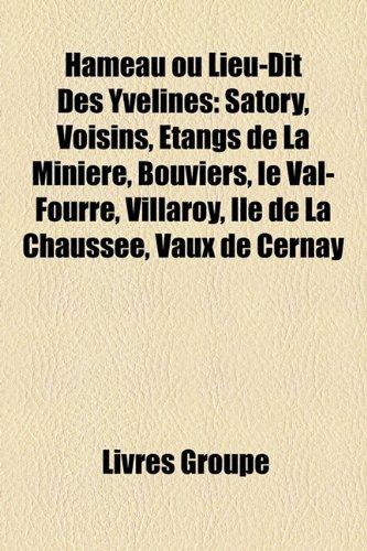 9781159491086: Hameau Ou Lieu-Dit Des Yvelines: Satory, Voisins, Etangs de La Miniere, Bouviers, Le Val-Fourre, Villaroy, Ile de La Chaussee, Vaux de Cernay
