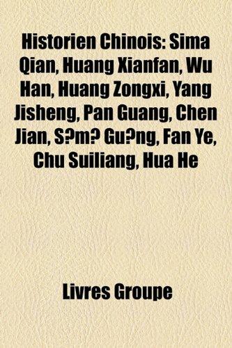 9781159497132: Historien Chinois: Sima Qian, Huang Xianfan, Wu Han, Huang Zongxi, Yang Jisheng, Pan Guang, Chen Jian, SM Gung, Fan Ye, Chu Suiliang, Hua