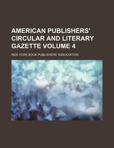 American Publishers Circular and Literary Gazette Volume 4: new york book author association
