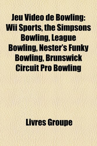 9781159505844: Jeu Vido De Bowling: Wii Sports, the Si