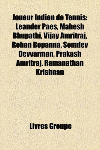 9781159509651: Joueur Indien de Tennis: Leander Paes, Mahesh Bhupathi, Vijay Amritraj, Rohan Bopanna, Somdev Devvarman, Prakash Amritraj, Ramanathan Krishnan