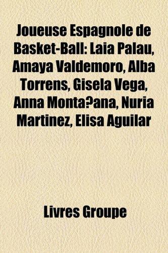 9781159510480: Joueuse Espagnole de Basket-Ball: Laia Palau, Amaya Valdemoro, Alba Torrens, Gisela Vega, Anna Montaana, Nuria Martnez, Elisa Aguilar