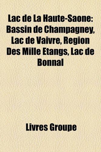 9781159514099: Lac de La Haute-Saone: Bassin de Champagney, Lac de Vaivre, Region Des Mille Etangs, Lac de Bonnal