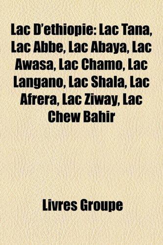 9781159514402: Lac D'Ethiopie: Lac Tana, Lac ABBE, Lac Abaya, Lac Awasa, Lac Chamo, Lac Langano, Lac Shala, Lac Afrera, Lac Ziway, Lac Chew Bahir