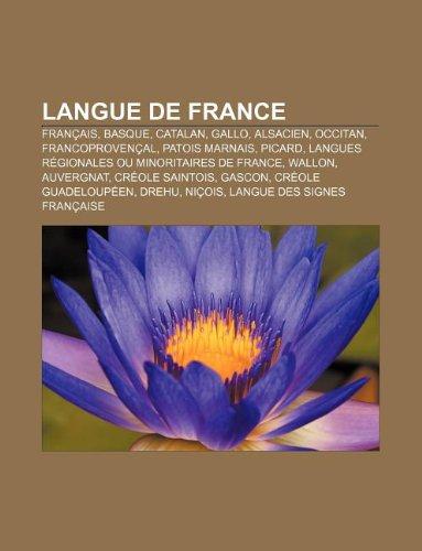 9781159515966: Langue de France: Francais, Basque, Catalan, Gallo, Alsacien, Occitan, Francoprovencal, Patois Marnais, Picard
