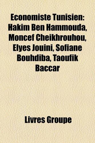 9781159522162: Economiste Tunisien: Hakim Ben Hammouda, Moncef Cheikhrouhou, Elyes Jouini, Sofiane Bouhdiba, Taoufik Baccar