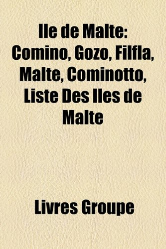9781159534011: Ile de Malte: Comino, Gozo, Filfla, Malte, Cominotto, Liste Des Iles de Malte