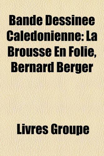 9781159536541: Bande Dessinee Caledonienne: La Brousse En Folie, Bernard Berger