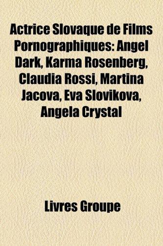 9781159539078: Actrice Slovaque de Films Pornographiques: Angel Dark, Karma Rosenberg, Claudia Rossi, Martina Jacova, Eva Slovikova, Angela Crystal