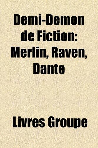 9781159540319: Demi-Demon de Fiction: Merlin, Raven, Dante
