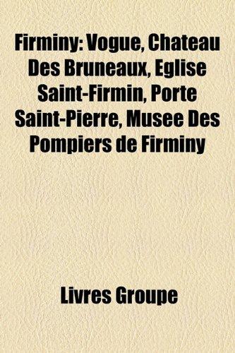 9781159570392: Firminy: Vogue, Château Des Bruneaux, Église Saint-Firmin, Porte Saint-Pierre, Musée Des Pompiers de Firminy (French Edition)