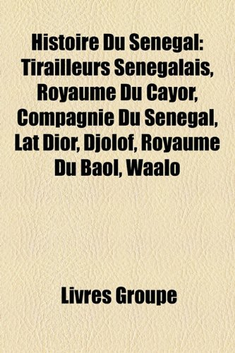 Histoire Du Sà nà gal: Tirailleurs SÃ: Groupe, Livres
