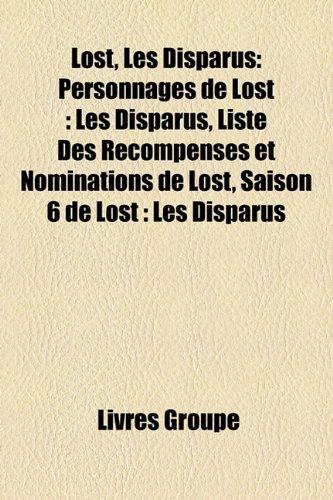 9781159576950: Lost, Les Disparus: Personnages de Lost: Les Disparus, Liste Des Recompenses Et Nominations de Lost, Saison 6 de Lost: Les Disparus