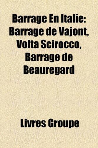 9781159584276: Barrage En Italie: Barrage de Vajont, Volta Scirocco, Barrage de Beauregard (French Edition)