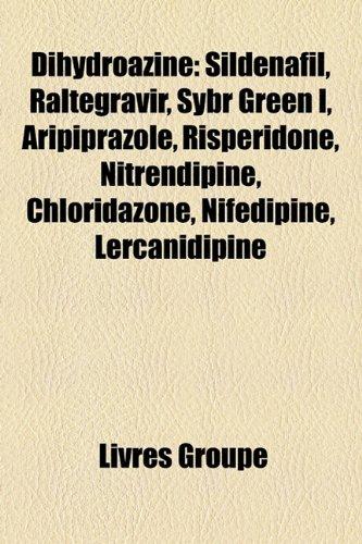 9781159589172: Dihydroazine: Sildenafil, Raltegravir, Sybr Green I, Aripiprazole, Risperidone, Nitrendipine, Chloridazone, Nifedipine, Lercanidipin