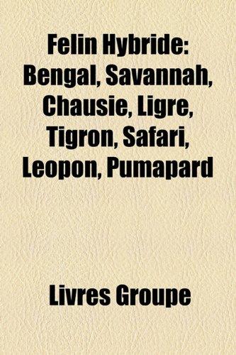 9781159592967: Flin Hybride: Bengal, Savannah, Chausie, Ligre, Tigron, Safari, Leopon, Pumapard