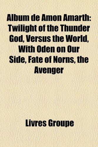 9781159597474: Album De Amon Amarth: Twilight of the Th