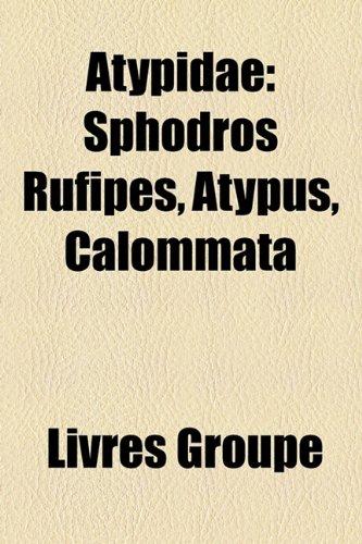 9781159600686: Atypidae: Sphodros Rufipes, Atypus, Calommata