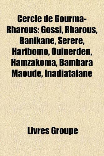 9781159613129: Cercle de Gourma-Rharous: Gossi, Rharous, Banikane, Serere, Haribomo, Ouinerden, Hamzakoma, Bambara Maoud, Inadiatafane