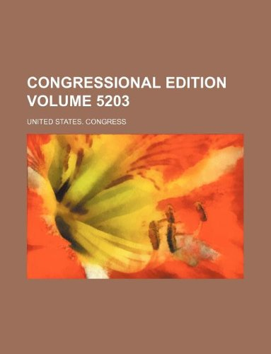congressional edition volume 5203: united states author congress