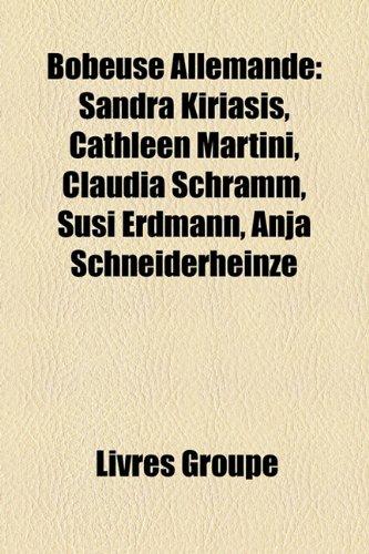 9781159633820: Bobeuse Allemande: Sandra Kiriasis, Cathleen Martini, Claudia Schramm, Susi Erdmann, Anja Schneiderheinze
