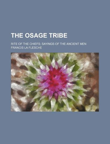 9781159636173: The Osage Tribe; Rite of the Chiefs Sayings of the Ancient Men