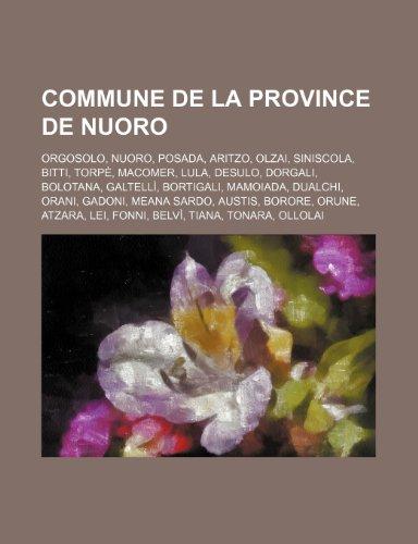9781159642433: Commune de La Province de Nuoro: Orgosolo, Nuoro, Posada, Aritzo, Olzai, Siniscola, Bitti, Torpe, Macomer, Lula, Desulo, Dorgali, Bolotana