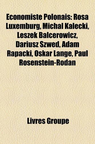 9781159649500: Conomiste Polonais: Rosa Luxemburg, Micha Kalecki, Leszek Balcerowicz, Dariusz Szwed, Adam Rapacki, Oskar Lange, Paul Rosenstein-Rodan